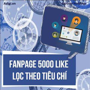Fanpage 5000 like lọc theo tiêu chí